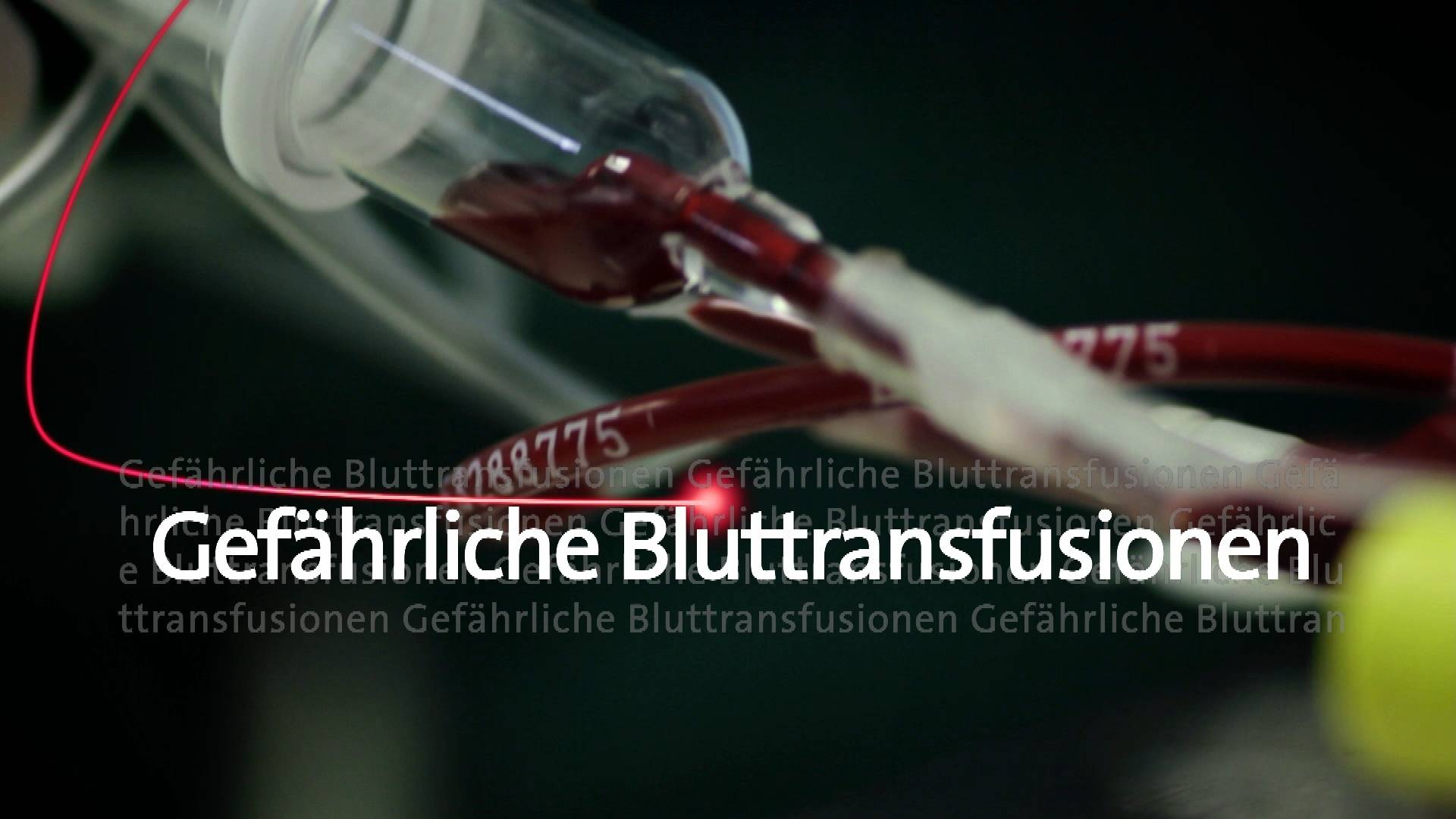 Gefährliche Bluttransfusionen - Dangerous Blood Transfusions